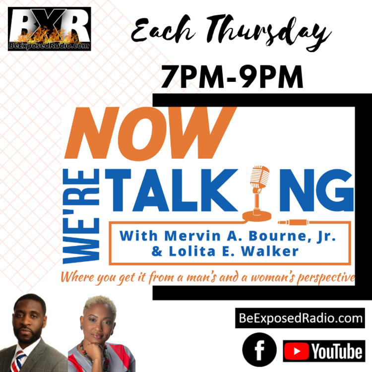 Now We're Talking - Mervin A Bourne and Lolita E Walker on BeExposedRadio.com.png